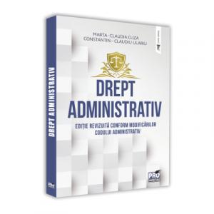Drept administrativ. Editie revizuita conform modificarilor Codului Administrativ