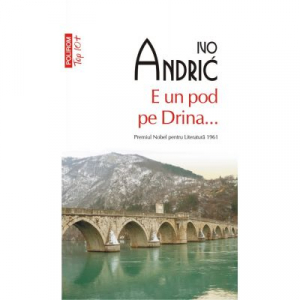 E un pod pe Drina (Top 10+)