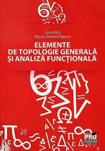 Elemente de topologie generala si analiza functionala
