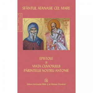 Epistole si viata cuviosului parintelui nostru Antonie