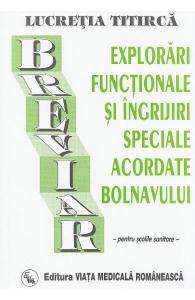 Explorari functionale si ingrijiri speciale acordate bolnavului - BREVIAR