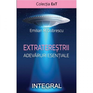 Extraterestrii. Adevaruri esentiale
