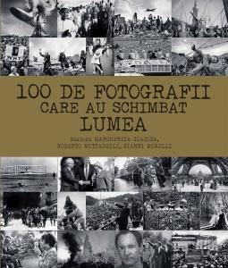 100 DE FOTOGRAFII CARE AU SCHIMBAT LUMEA - DPH
