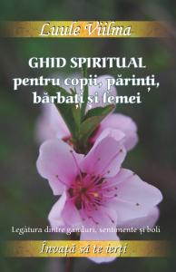 Ghid spiritual pentru copii, parinti, barbati si femei0