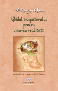 Ghidul incepatorului pentru crearea realitatii - Ramtha