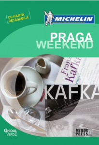 Ghidul verde Michelin Praga Weekend (cu harta detasabila)
