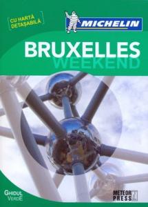 Ghidul verde Bruxelles Weekend (cu harta detasabila)
