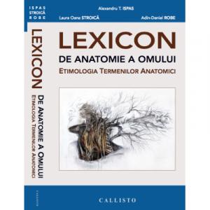 LEXICON de Anatomie a Omului. Etimologia Termenilor Anatomici