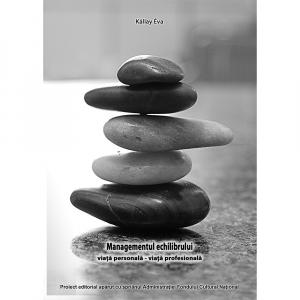 Managementul echilibrului viata personala - viata profesionala