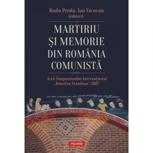 Martiriu si memorie din Romania comunista