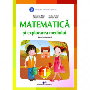 MATEMATICA SI EXPLORAREA MEDIULUI- Manual pentru clasa I