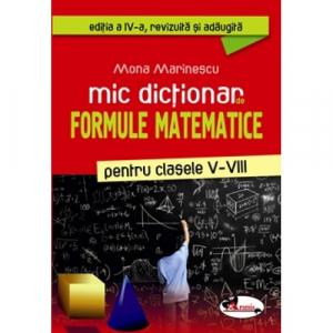 Mic dictionar de formule matematice pentru clasele V-VIII, Ed. a IV-a
