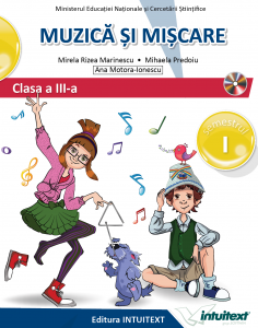 Muzica si miscare. Manual pentru clasa a III-a, partea I + partea a II-a. Contine editia digitala1