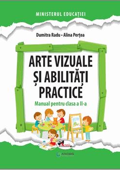 Arte vizuale si abilitati practice. Manual. Clasa a II-a