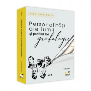 Personalitati ale lumii si profilul lor grafologic. Vol. I