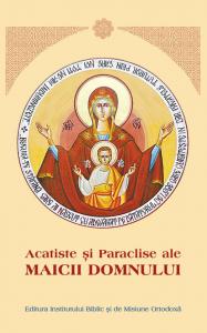 Acatiste si Paraclise ale Maicii Domnului