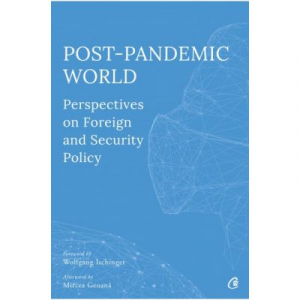 Post-Pandemic World. Perspectives on Foreign and Security Policy