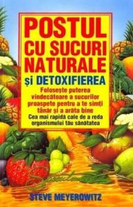 Postul cu sucuri naturale si detoxifierea