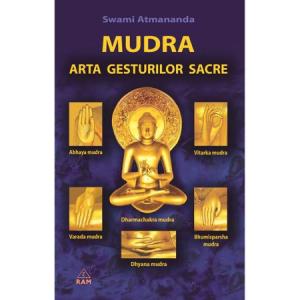 Mudra - Arta gesturilor sacre Swami Atmananda