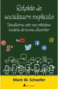 Retelele de socializare explicate. Descalcirea celei mai neintelese tendinte din lumea afacerilor