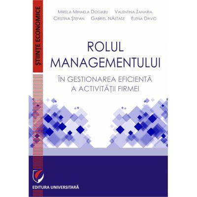 Rolul managementului in gestionarea eficienta a activitatii firmei