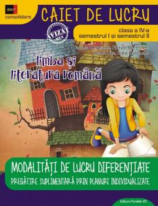 LIMBA SI LITERATURA ROMANA – CONSOLIDARE. MODALITATI DE LUCRU DIFERENTIATE. CLASA A IV-A0