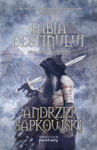 Sabia destinului. Seria Witcher Vol.2