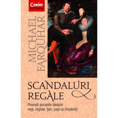 Scandaluri regale - Michael Farquhar