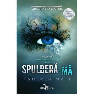 Spulbera-ma. Vol. 1 - Seria ATINGEREA LUI JULIETTE