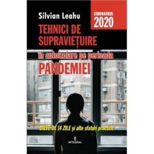 Tehnici de supravietuire in izolare pe perioada pandemiei. Dieta de 14 zile si alte sfaturi practice