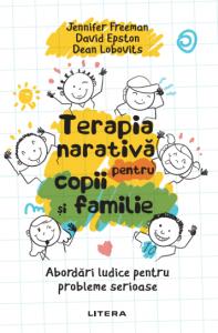 Terapia narativa pentru copii si familie. Abordari ludice pentru probleme serioase