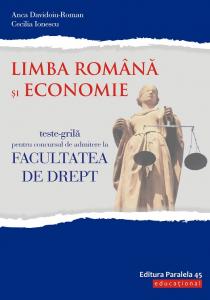 Teste-grila pentru concursul de admitere la Facultatea de Drept. Limba romana si Economie