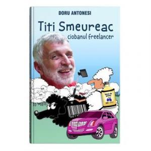 Titi Smeureac, ciobanul freelancer - Bookzone