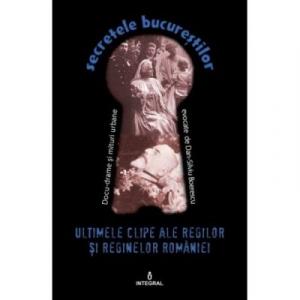 Ultimele clipe ale regilor si reginelor Romaniei