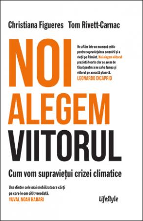 Noi alegem viitorul. Cum vom supravietui crizei climatice