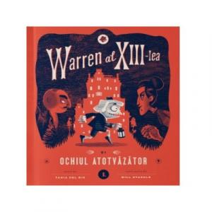Warren al XIII-lea si Ochiul Atotvazator. Volumul 1