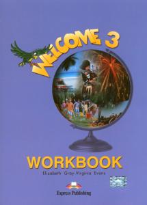 WELCOME 3. Workbook - Caietul elevului. Curs limba engleza