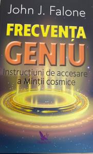 Frecventa Geniu. Instructiuni de accesare a mintii cosmice
