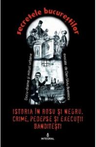 Istoria in rosu si negru. Crime, pedepse si executii banditesti