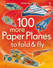 100 more paper planes to fold and fly  [0]