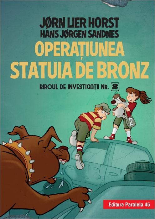 Biroul de investigații nr. 2. Operaţiunea Statuia de bronz (ediție cartonată) [0]