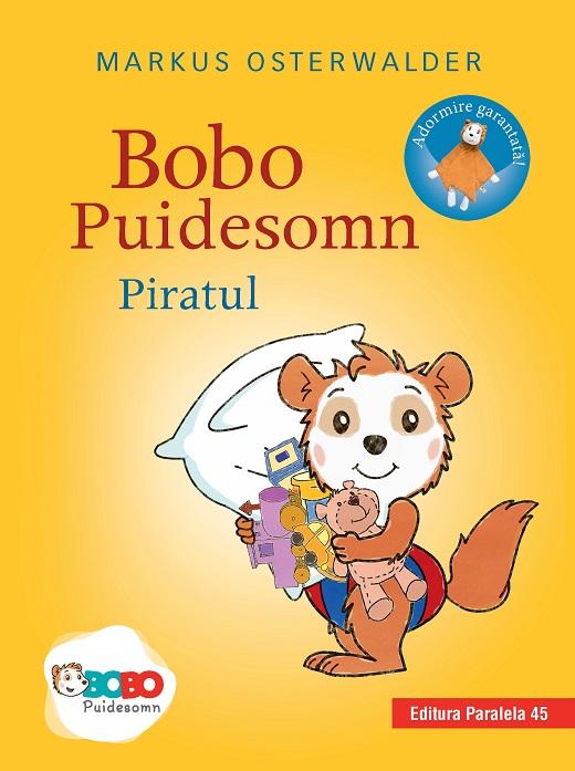 BOBO PUIDESOMN - PIRATUL. POVESTI ILUSTRATE PENTRU PUISORI ISTETI (0-3 ANI) [0]