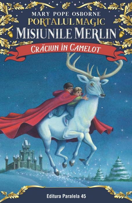Crăciun în Camelot. Portalul Magic-Misiunile Merlin nr. 1 [0]