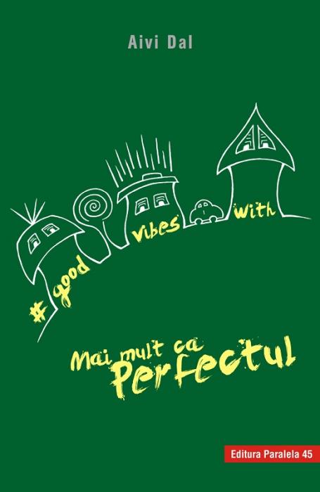 GOOD VIBES WITH MAI MULT CA PERFECTUL [0]
