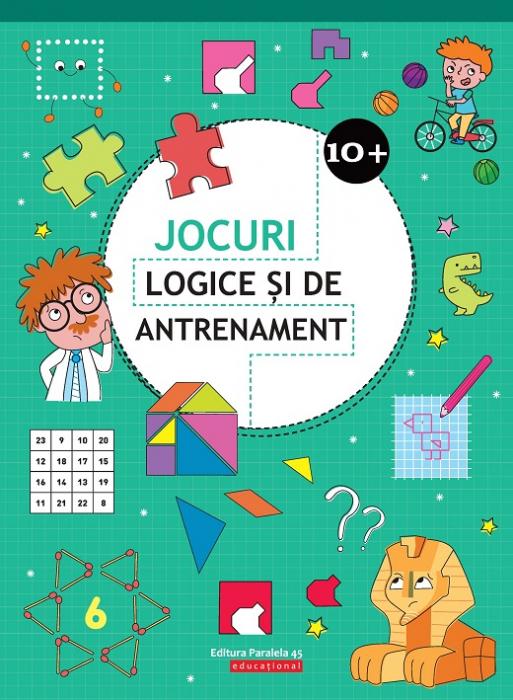 JOCURI LOGICE SI DE ANTRENAMENT. 10 ANI+ [0]