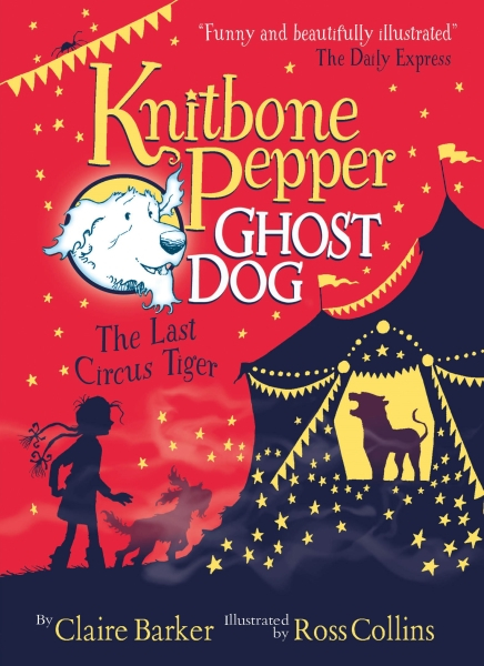 Knitbone Pepper Ghost Dog and the Last Circus Tiger [0]