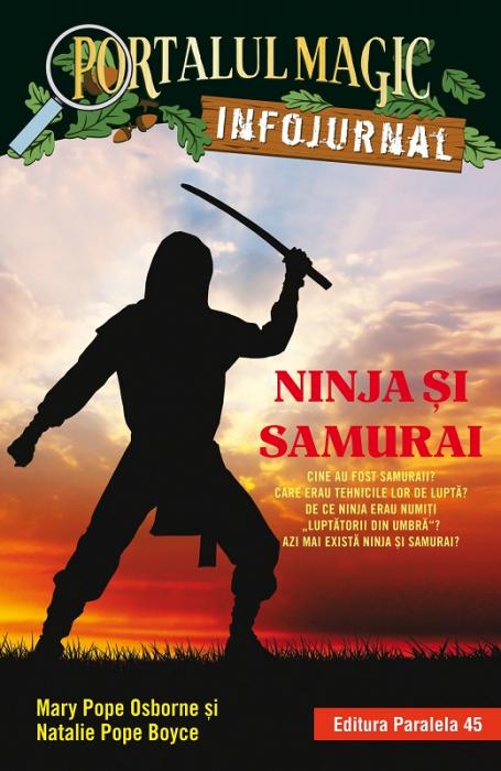 """Ninja și samurai. Infojurnal (însoțește volumul 5 din seria Portalul magic: """"Codul luptătorilor ninja"""") [0]"""