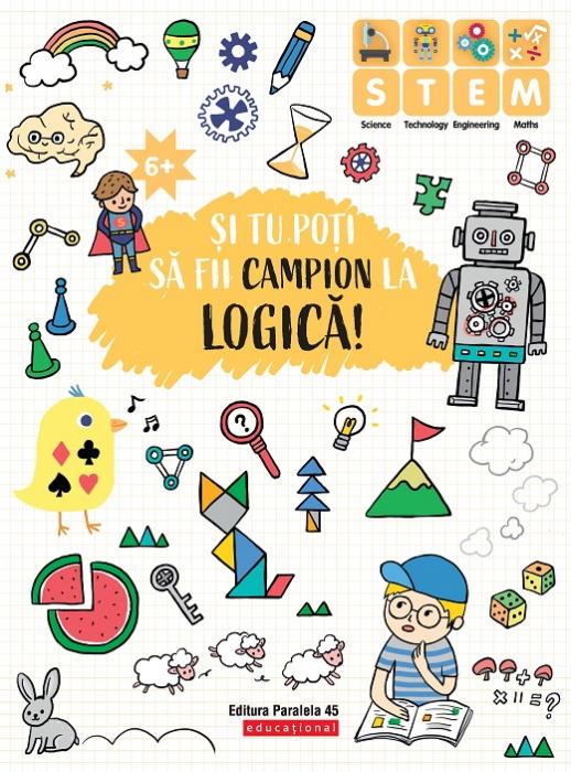 SI TU POTI SA FII CAMPION LA LOGICA. 6 ANI+ [0]