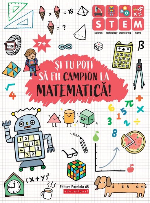 SI TU POTI SA FII CAMPION LA MATEMATICA. 7 ANI+ [0]