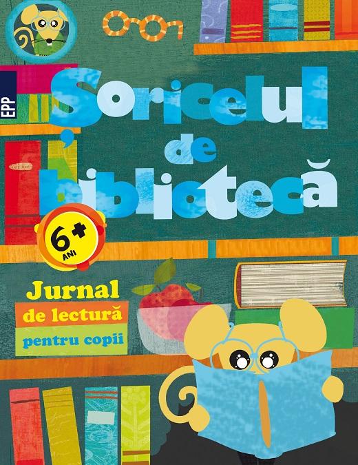 SORICELUL DE BIBLIOTECA. JURNAL DE LECTURA PENTRU COPII [0]